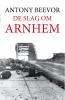 <b>Antony  Beevor</b>,De slag om Arnhem