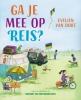 Evelien van Dort,Ga je mee op reis?