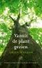 <b>Arjen  Mulder</b>,Vanuit de plant gezien