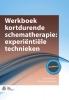 Michiel van Vreeswijk Jenny  Broersen,Werkboek kortdurende schematherapie: experiëntiële technieken