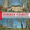 <b>Henk  Tiggelaar</b>,Groningen verandert