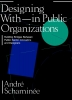 <b>André  Schaminee</b>,Designing With and within Public Organizations