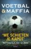 <b>Tom  Knipping, Iwan van Duren</b>,Voetbal & maffia