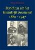 <b>Henk  Moerman</b>,Berichten uit het koninkrijk Roemeni 1880-1947
