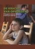 <b>De kracht van opvoeden</b>,pedagogische werkzame factoren in jeugdzorg en onderwijs