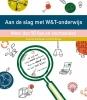 Suzanne  Wardenaar, Harrie  Ozinga,Aan de slag met W&T onderwijs