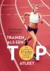 Annemerel de Jongh ,Trainen als een topatleet