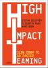 <b>Stefan Decuyper, Elisabeth Raes, Anne Boon</b>,High Impact Teaming