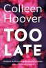 <b>Colleen  Hoover</b>,Too late