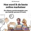 <b>Rick  Hermanussen</b>,Hoe word ik de beste online marketeer