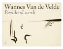 <b>Wannes Van de Velde</b>,Beeldend werk
