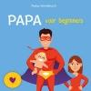 ,<b>Papa voor beginners</b>