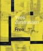 ,Yves Zurstrassen Free 2009-2019