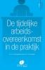 A. van Drongelen J. van Drongelen,Arbeidsrecht in de praktijk De tijdelijke arbeidsovereenkomst in de praktijk