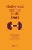 Maarten  Vansteenkiste Nathalie  Aelterman  Gert-Jan de Muynck  Leen  Haerens  Gert vande Broek,Motiverend coachen in de sport