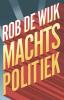 Rob de Wijk,Machtspolitiek