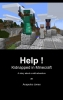 <b>Acapulco  Jones</b>,Help ! Kidnapped in Minecraft