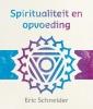 Eric  Schneider ,Lezingen ter bewustwording Spiritualiteit en opvoeding
