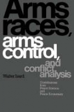 Isard, Walter Arms Races, Arms Control, and Conflict Analysis