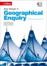 David Weatherly,   Nicholas Sheehan,   Rebecca Kitchen Geographical Enquiry Teacher`s Book 2