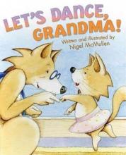 McMullen, Nigel Let`s Dance, Grandma!