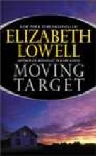 Lowell, Elizabeth Moving Target