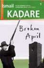 Kadare, Ismail Broken April