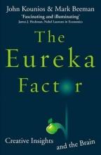 John Kounios,   Mark Beeman The Eureka Factor