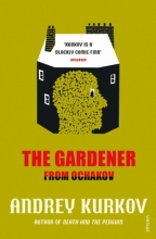 Kurkov, Andrey The Gardener from Ochakov