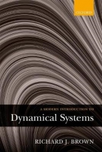 Richard J. (Director of Undergraduate Studies in Mathematics, Director of Undergraduate Studies in Mathematics, Johns Hopkins University) Brown A Modern Introduction to Dynamical Systems