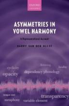 Harry van der Hulst Asymmetries in Vowel Harmony