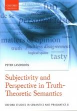 Peter Lasersohn Subjectivity and Perspective in Truth-Theoretic Semantics