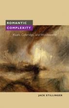 Jack Stillinger Romantic Complexity