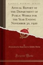 Works, Massachusetts Department Of Publi Works, M: Annual Report of the Department of Public Works fo