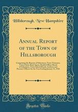 Hampshire, Hillsborough New Hampshire, H: Annual Report of the Town of Hillsborough