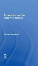 MICHAEL BACHARACH ECONOMICS & THE THEORY OF GAMES
