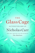Carr, Nicholas The Glass Cage - Automation and Us