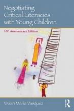 Vivian Maria (American University, USA) Vasquez Negotiating Critical Literacies with Young Children
