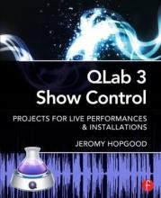 Hopgood, Jeromy Qlab 3 Show Control
