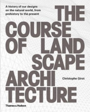 Christophe Girot,   Philip Ursprung The Course of Landscape Architecture