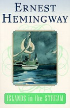Hemingway, Ernest Islands in the Stream