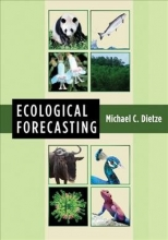 Michael C. Dietze Ecological Forecasting