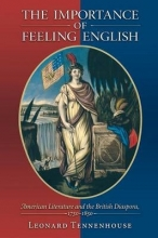Tennenhouse, Leonard The Importance of Feeling English - American Literature and the British Diaspora, 1750-1850
