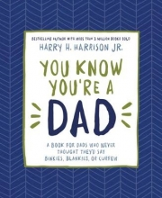 Harry Harrison You Know You`re a Dad