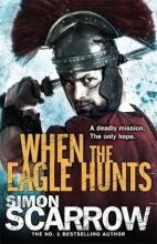 Scarrow, Simon When the Eagle Hunts