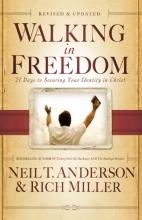 Neil T. Anderson,   Rich Miller Walking in Freedom