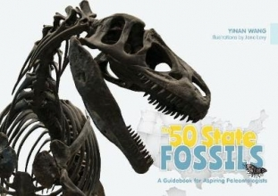 ,Yinan Wang 50 State Fossils: A Guidebook for Aspiring Paleontologists