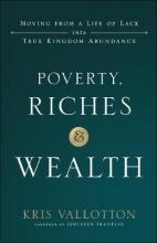 Kris Vallotton Poverty, Riches and Wealth