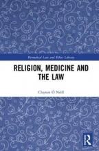 Clayton O Neill Religion, Medicine and the Law