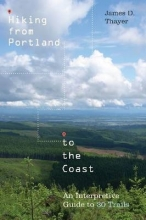 Thayer, James D. Hiking from Portland to the Coast